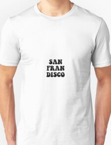 San Fran-Disco Unisex T-Shirt