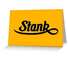 Stank. Greeting Card