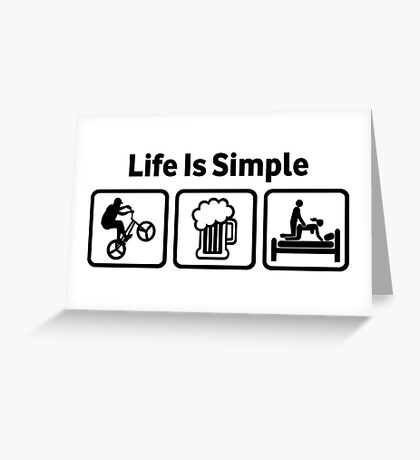 Funny BMX Life Is Simple Greeting Card