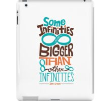 Some Infinities are Bigger Than Other Infinities iPad Case/Skin