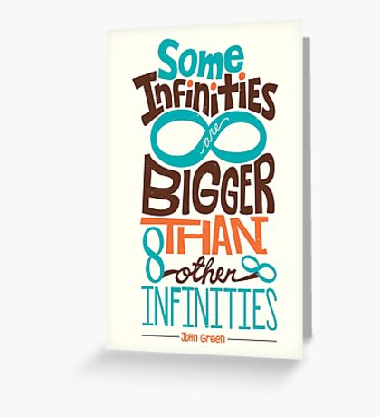Some Infinities are Bigger Than Other Infinities Greeting Card