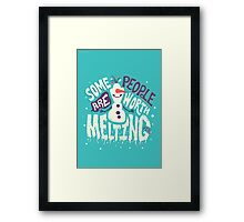 Frozen: Some People Are Worth Melting For Framed Print