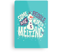 Frozen: Some People Are Worth Melting For Metal Print