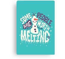 Frozen: Some People Are Worth Melting For Canvas Print