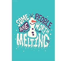 Frozen: Some People Are Worth Melting For Photographic Print