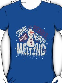 Frozen: Some People Are Worth Melting For T-Shirt