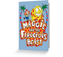 Maggie And The Ferocious Beast Greeting Card
