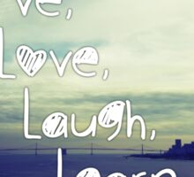 Live Love Laugh Learn Sticker