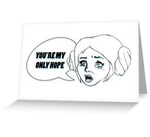 Only Hope Greeting Card