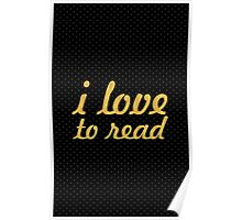 I love to read... Reading Quote Poster
