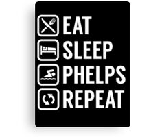 Eat - Sleep - Phelps - Repeat Canvas Print