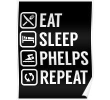 Eat - Sleep - Phelps - Repeat Poster