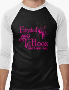 Fairydust and tattoos that is how i roll tshirt Men's Baseball ¾ T-Shirt