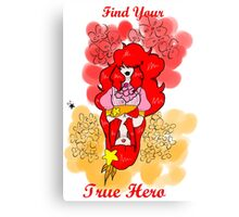 Find your true hero Canvas Print