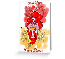 Find your true hero Greeting Card