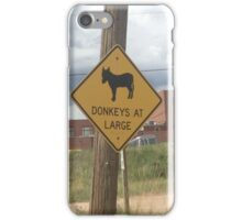 donkeys at large sign  iPhone Case/Skin