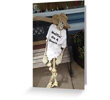 waiting on a women skeleton  Greeting Card