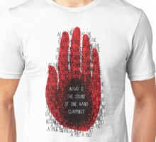 what is the sound of one hand clapping? Unisex T-Shirt