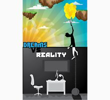 Dreams VS. Reality  Unisex T-Shirt