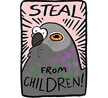 Steal From Children! Photographic Print