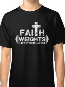 Faith Weights and Protein Shakes - Christian Fitness Gym T Shirt Classic T-Shirt