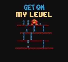 Get on My Level Unisex T-Shirt
