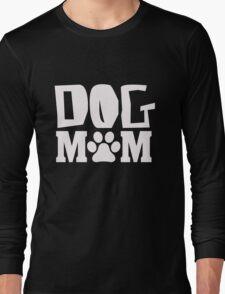 Dog Mom - Proud K9 Animal Lover Parent T Shirt Long Sleeve T-Shirt