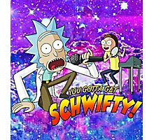 Rick And Morty - You Gotta Get Shwifty Photographic Print