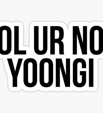 BTS/Bangtan Boys LOL UR NOT YOONGI Sticker