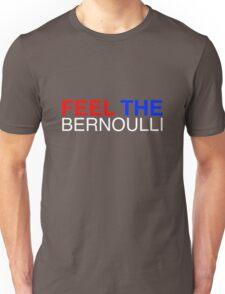 Feel The Bernoulli 1 Unisex T-Shirt