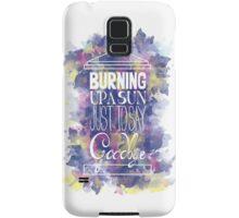 Burning Up A Sun Just To Say Goodbye Samsung Galaxy Case/Skin