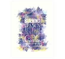 Burning Up A Sun Just To Say Goodbye Art Print