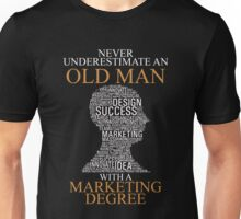 Never Underestimate An Old Man Marketing T-shirts Unisex T-Shirt