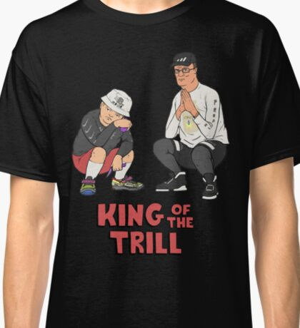 King of the Trill Classic T-Shirt