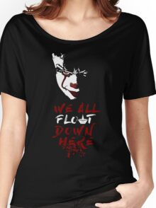 We All Float Down Here Women's Relaxed Fit T-Shirt