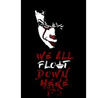 We All Float Down Here Photographic Print