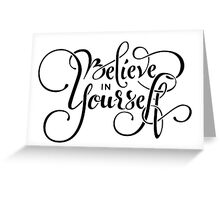 Believe in Yourself Lettering Greeting Card