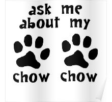 Ask Me About My Chow Chow Poster