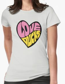 Love Ducks Womens Fitted T-Shirt