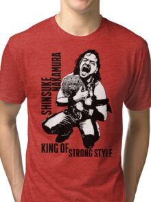 Best King Of Strong Style Tri-blend T-Shirt