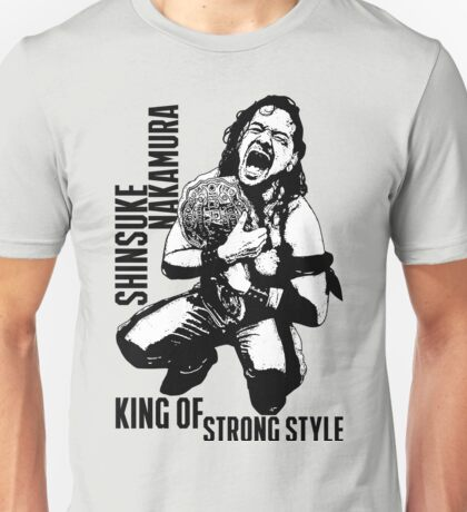 Best King Of Strong Style Unisex T-Shirt