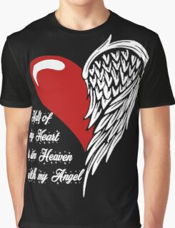 Half of my heart is in heaven with my angel Graphic T-Shirt
