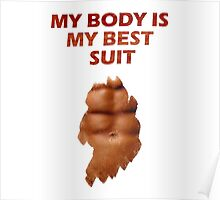 my body is my suit - with sixpack Poster