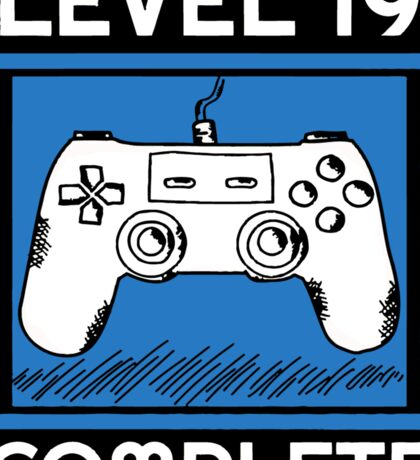 Level 19 Complete Funny Video Games 19 Birthday Gift T-Shirt Sticker