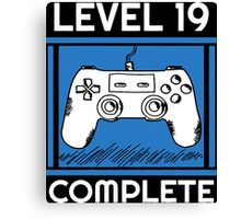 Level 19 Complete Funny Video Games 19 Birthday Gift T-Shirt Canvas Print