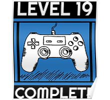 Level 19 Complete Funny Video Games 19 Birthday Gift T-Shirt Poster