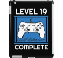 Level 19 Complete Funny Video Games 19 Birthday Gift T-Shirt iPad Case/Skin