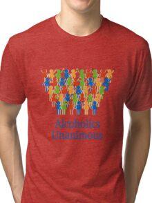 Acloholics unanimous Tri-blend T-Shirt