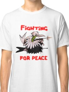 Fighting For Peace (3) Classic T-Shirt