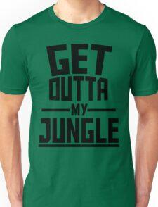 Get Outta My Jungle Unisex T-Shirt